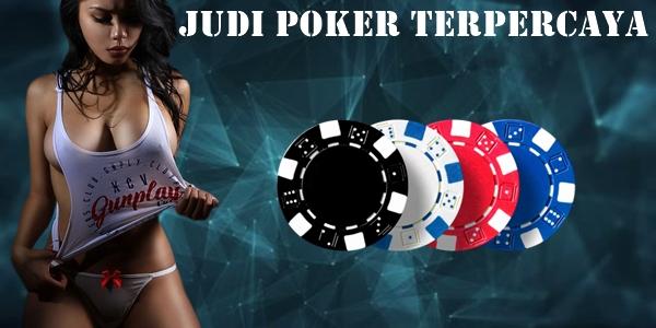 Judi Poker Terpercaya Yang Dicari Dan Dimainkan Semua Orang